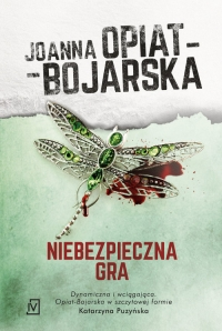 Niebezpieczna gra - Joanna Opiat-Bojarska | mała okładka