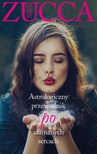 Astrologiczny przewodnik po złamanych sercach - Silvia Zucca | mała okładka
