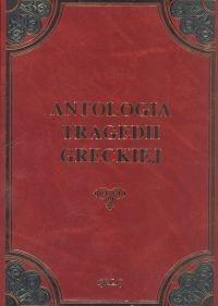 Antologia tragedii greckiej Antygona, Król Edyp, Prometeusz skowany, Oresteja -  | mała okładka