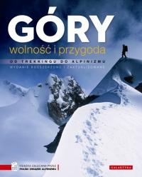 Góry wolność i przygoda Od trekkingu do alpinizmu -  | mała okładka