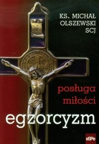 Egzorcyzm Posługa miłości - Michał Olszewski | mała okładka