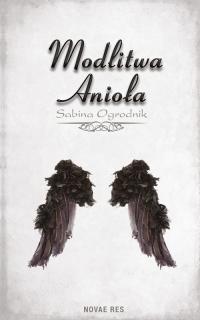 Modlitwa Anioła - Sabina Ogrodnik | mała okładka