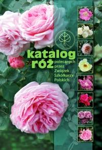 Katalog róż polecanych przez Związek Szkółkarzy Polskich -  | mała okładka
