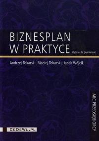 Biznesplan w praktyce - Tokarski Andrzej, Tokarski Maciej, Wójcik Jacek | mała okładka