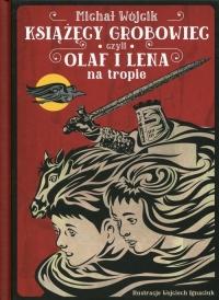 Książęcy grobowiec czyli Olaf i Lena na tropie - Michał Wójcik | mała okładka