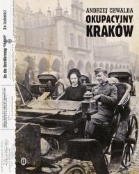 Okupacyjny Kraków w latach 1939-1945 - Andrzej Chwalba   mała okładka