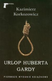 Urlop Huberta Gardy - Kazimierz Korkozowicz | mała okładka