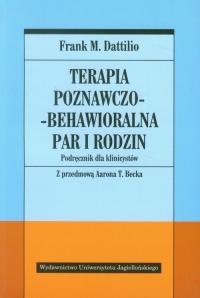 Terapia poznawczo-behawioralna par i rodzin Podręcznik dla klinicystów - Dattilio Frank M. | mała okładka