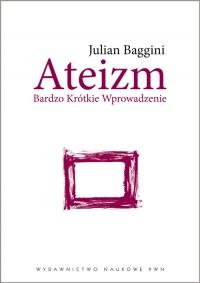 Ateizm Bardzo Krótkie Wprowadzenie - Julian Baggini   mała okładka