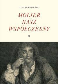 Molier nasz współczesny - Tomasz Łubieński | mała okładka