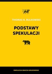 Podstawy spekulacji Ewolucja gracza giełdowego - Bulkowski Thomas N.   mała okładka
