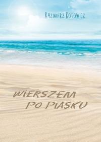 Wierszem po piasku - Kazimierz Kotowicz   mała okładka