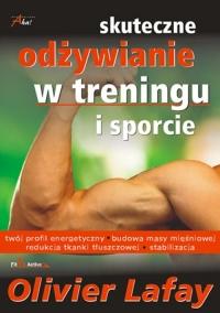 Skuteczne odżywianie w treningu i sporcie - Olivier Lafay   mała okładka