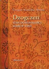 Dzogczen Stan doskonałości samej w sobie - Norbu Czogjal Namkhai   mała okładka