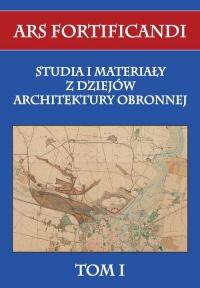 Ars fortificandi Tom 1 Studia i materiały z dziejów architektury obronnej - zbiorowa Praca | mała okładka