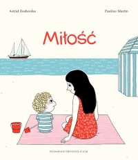 Miłość - Astrid Desbordes   mała okładka