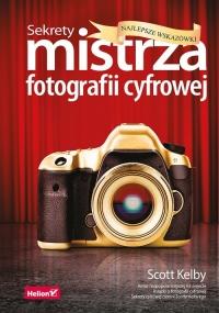 Sekrety mistrza fotografii cyfrowej Najlepsze wskazówki - Scott Kelby | mała okładka