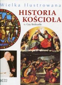 Wielka ilustrowana historia Kościoła Ludzie - Tematy - Obrazy - Guy Bedouelle   mała okładka
