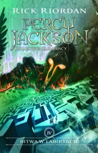 Bitwa w Labiryncie Percy Jackson i Bogowie olimpijscy Tom 4 - Rick Riordan   mała okładka