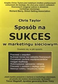 Sposób na sukces w marketingu sieciowym - Chris Taylor | mała okładka