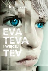 Eva Teva i więcej Tev - Kathryn Evans | mała okładka