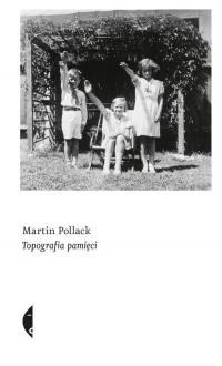 Topografia pamięci - Martin Pollack   mała okładka