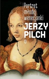 Portret młodej wenecjanki - Jerzy Pilch | mała okładka