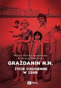 Grażdanin N.N. Życie codzienne w ZSRR - Goworski Andrzej, Panas-Goworska Marta | mała okładka