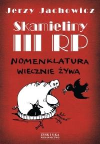 Skamieliny III RP Nomenklatura wiecznie żywa - Jerzy Jachowicz | mała okładka