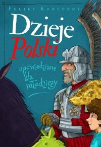 Dzieje Polski opowiedziane dla młodzieży - Feliks Koneczny | mała okładka