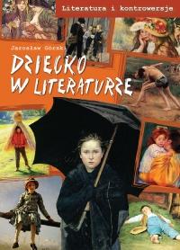 Dziecko w literaturze - Jarosław Górski | mała okładka