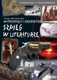 Szpieg w literaturze Wstrząśnięci i niezmieszani - Jacek Mikołajczyk   mała okładka