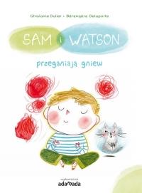 Sam i Watson przeganiają gniew - Ghislaine Dulier   mała okładka