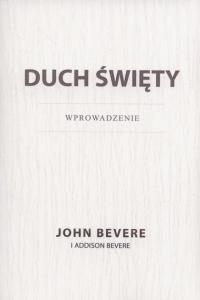 Duch święty Wprowadzenie - Bevere John, Bevere Addison | mała okładka