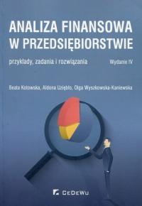 Analiza finansowa w przedsiębiorstwie przykłady, zadania o rozwiązania - Kotowska Beata, Uziębło Aldona, Wyszkowska-Kaniewska Olga | mała okładka