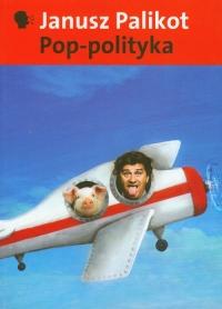 Pop-polityka - Janusz Palikot | mała okładka