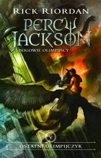 Ostatni olimpijczyk Percy Jackson i Bogowie Olimpijscy Tom 5 - Rick Riordan | mała okładka