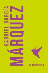 Opowiadania - Marquez Gabriel Garcia | mała okładka