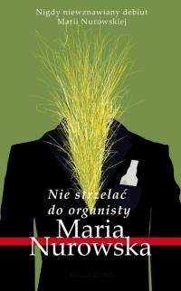 Nie strzelać do organisty - Maria Nurowska | mała okładka