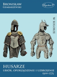 Husarze Ubiór, oporządzenie i uzbrojenie 1500-1775 - Bronisław Gembarzewski | mała okładka