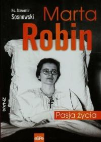 Marta Robin Pasja życia - Sławomir Sosnowski | mała okładka