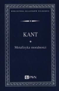 Metafizyka moralności - Immanuel Kant   mała okładka