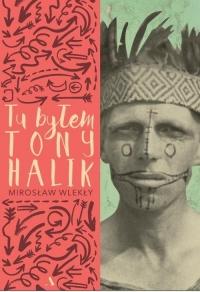 Tu byłem Tony Halik - Mirosław Wlekły | mała okładka