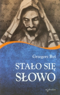 Stało się Słowo - Grzegorz Ryś | mała okładka