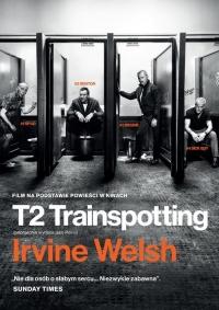 T2 Trainspotting - Irvine Welsh | mała okładka