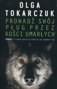 Prowadź swój pług przez kości umarłych - Olga Tokarczuk | mała okładka