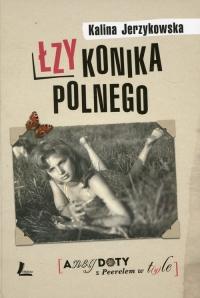 Łzy konika polnego Anegdoty z Peerelem w tyle - Kalina Jerzykowska   mała okładka