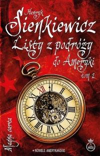 Listy z podróży do Ameryki Tom 2 - Henryk Sienkiewicz | mała okładka