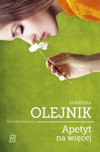 Apetyt na więcej - Agnieszka Olejnik   mała okładka