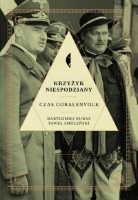 Krzyżyk niespodziany. Czas Goralenvolk - Paweł Smoleński, Bartłomiej Kuraś | mała okładka